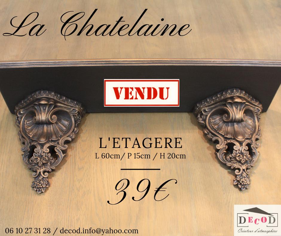 Etagere Chatelaine 39€